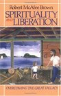 Spirituality and Liberation Overcoming the Great Fallacy