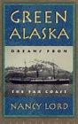 Green Alaska Dreams from the Far Coast