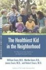 The Healthiest Kid in the Neighborhood Ten Ways to Get Your Family on the Right Nutritional Track