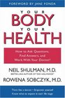 Your Body Your Health How to Ask Questions Find Answers and Work With Your Doctor