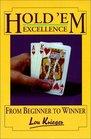 Hold'em Excellence From Beginner to Winner