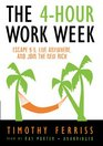 The 4-Hour work Week: Escape 9-5, Live Anywhere, and Join the New Rich