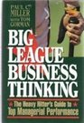 Big League Business Thinking The Heavy Hitter's Guide to Top Managerial Performance