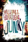 Junky The Definitive Text of Junk