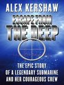 Escape from the Deep The Epic Story of a Legendary Submarine and Her Courageous Crew
