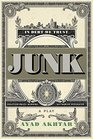 Junk The Golden Age of Debt A Play