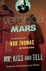 Mr. Kiss and Tell (Veronica Mars, Bk 2)