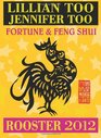Lillian Too  Jennifer Too Fortune  Feng Shui 2012 Rooster