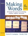 Making Words Fourth Grade 50 Hands-On Lessons for Teaching Prefixes Suffixes and Roots