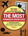 The Most Forbidden Knowledge 201 Things NO ONE Should Know How to Do
