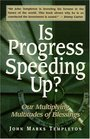 Is Progress Speeding Up  Our Multiplying Multitudes of Blessings