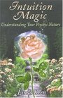 Intuition Magic Understanding Your Psychic Nature