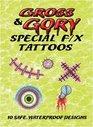 Gross  Gory Special F/X Tattoos