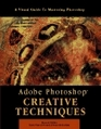Adobe Photoshop Creative Techniques: Creative Techniques