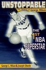 Unstoppable: The Story of George Mikan, the First Nba Superstar