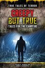 Creepy But True Tales for the Campfire