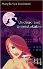 Undead and Unmistakable An anthology of nonsense