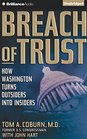 Breach of Trust How Washington Turns Outsiders into Insiders