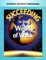 Succeeding In The World Of Work Student Activity Workbook