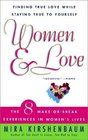 Women  Love  Finding True Love While Staying True to Yourself The Eight Make-Or-Break Experiences in Women's Lives
