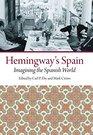 Hemingway's Spain Imagining the Spanish World