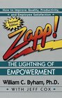 Zapp The Lightning of Empowerment How to Improve Productivity Quality and Employee Satisfaction