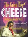 The Great Big Cheese Bathroom Reader (Real Cheesy Facts series)