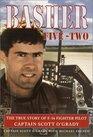 Basher Five-Two The True Story of F-16 Fighter Pilot Scott O'Grady