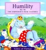 Humility: The Emperor's New Clothes (Tales of Virtue)