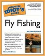 The Complete Idiot's Guide to Fly Fishing Second Edition