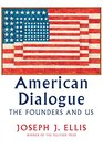 American Dialogue The Founders and Us