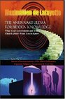 The Anunnaki Ulema Forbidden Knowledge. What Your Government and Your Church Didn't Want You to Know: Secrets of extraterrestrials,UFOs,aliens civilizations,organized ... religions,conspiracies & cover ups