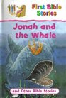 Jonah and the Whale and Other Bible Stories (First Bible Stories)