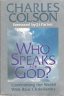 Who Speaks for God?: Confronting the World With Real Christianity