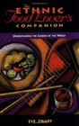 The Ethnic Food Lover's Companion A Sourcebook for Understanding the Cuisines of the World