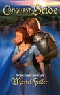 Conquest Bride (Harlequin Historical, No 782)