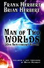 Man of Two Worlds 30th Anniversary Edition