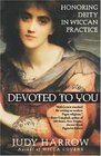 Devoted to You Honoring Deity in Wiccan Practice