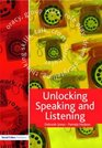 Unlocking Speaking and Listening