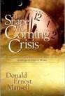 The Shape of the Coming Crisis A Sequence of Endtime Events Based on the Writings of Ellen G White