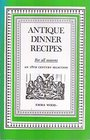 Antique Dinner Recipes: For all seasons: An 18th century Selection