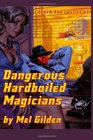 Dangerous Hardboiled Magicians A Fantasy Mystery Cronyn  Justice Book One