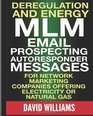 Deregulation and Energy MLM Email Prospecting Autoresponder Messages for Network Marketing companies offering Electricity or Natural Gas