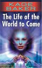 The Life of the World to Come (The Company, Bk 5)