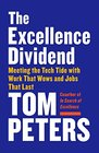 The Excellence Dividend Meeting the Tech Tide with Work That Wows and Jobs That Last