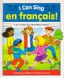 I Can Sing en Francais Fun Songs for Learning French
