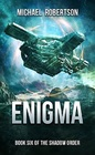 Enigma A Space Opera Book Six of The Shadow Order