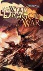 Dragon War (Draconic Prophecies, Bk 3)