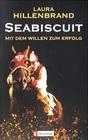Seabiscuit Die Geschichte eines legendaren Rennpferdes