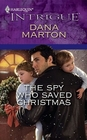 The Spy Who Saved Christmas (Harlequin Intrigue, No 1235)